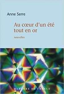 Prix Goncourt Au cœur d'un été tout en or de Anne Serre