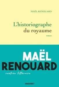 Maël Renouard, L'Historiographe du Royaume